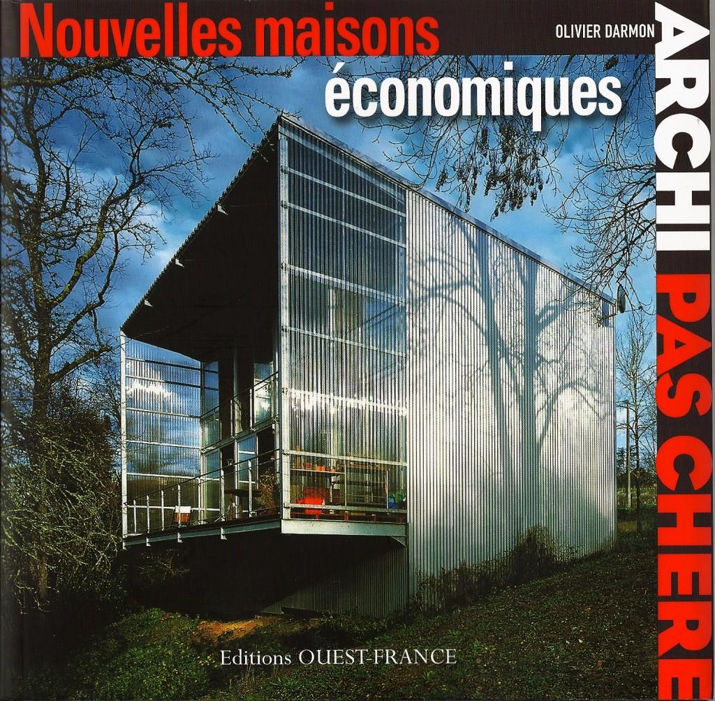 Nouvelles maisons économiques, ARCHI PAS CHERE, le dernier ouvrage d'Olivier Darmon, septembre 2011