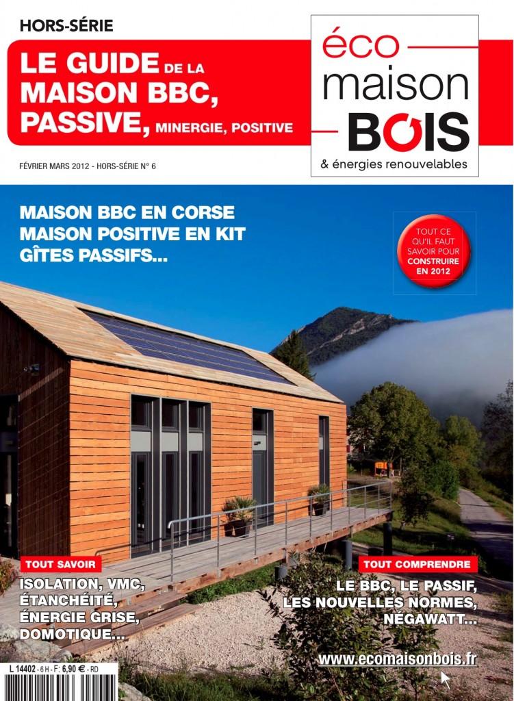 Eco Maison Bois et énergies renouvelables - février - mars 2012 - hors série : le guide de la maison BBC, passive, minergie, positive...